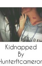 Kidnapped ~* Hunter.Rowland*~ by whatever68