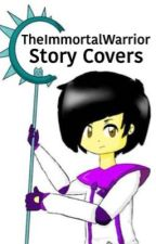 Story Covers by TheImmortalWarrior