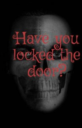Have you locked the door? by Tyler_4433