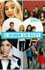 """""""El mundo sin Riley"""" by SoyBrethanyJames"""