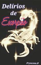 Delírios de Escorpião by PryncesaB