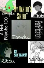 My Master's Sister [A Mob Psycho 100 FanFiction] by Sky_Blue21