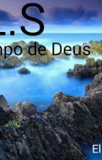 E.L.S No Tempo de Deus... by elison_lima15