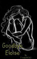 Goodbye Eloise by Fireball1515