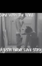 Gone with the wind {Justin Bieber love story} by voguedrew
