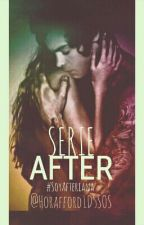 Serié AFTER by Horafford1D5SOS