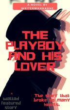 The Playboy And His Lover by writerwannabhe