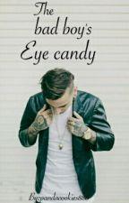 The Bad Boys Eye Candy [Boyxboy](BEING RE-WRITTEN) by AngelicPanda976