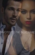 Devoted To The Billionaire [BWWM] by adeleb00