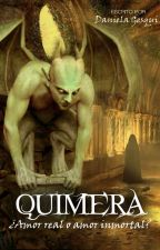 """Quimera: ¿amor real o amor inmortal? - (Completa) by DanielaGesqui"