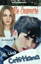 Me Enamoré De Una Cristiana ( Jeon Jungkook) EDITANDO! by ValeHood5sos