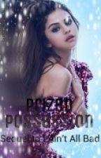 Prized Posession {Sequel to I Ain't All Bad} by biebgomz_zelina