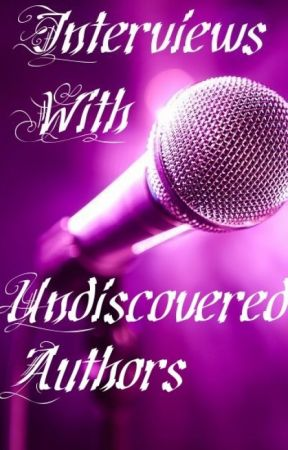 (Closed To Catch Up) Interviews With Undiscovered Authors by jyothi89