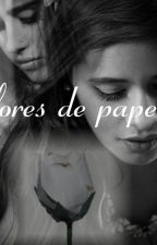 Flores de papel //Camren fanfic// by sodygasai14