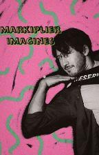 Markiplier Imagines by __Ashiplier__