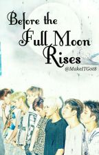 Before the Full Moon Rises [GOT7 FF] by Marga_Montendre