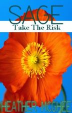Sage: Take the Risk (F&L Story #3) by hmmcghee