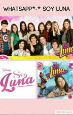 Whatsapp*-*Soy Luna by LUTTEOFOREVER1