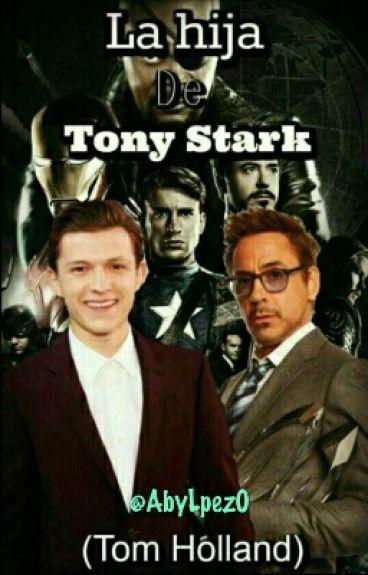La Hija de Tony Stark (Tom Holland) #wattys2016