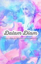 Dalam Diam by khumaerah29