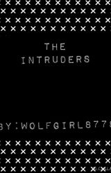 The Intruders by Wolfgirl8778