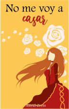 No me voy a casar. by AstridGressL