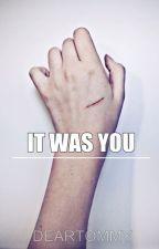 It Was You / Dylmas by deartommy