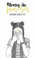 Memes De Famosos. by DeyraDiva03