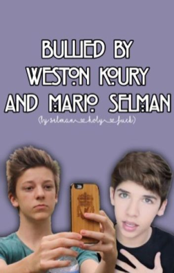 Bullied by Weston Koury and Mario Selman