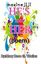 He's into Her (poem) by PandaMaryRose
