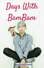 Days With BamBam (One Shots) by iheart_niall_horan
