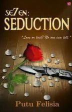 Se7en: Seduction (Serial Se7en : book 1) by PutuFelisia
