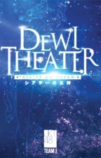 Dewi Theater (Theater No Megami) by NataliaLiu