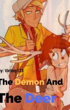 The Demon and the Deer (COMPLETED) by Victiny123
