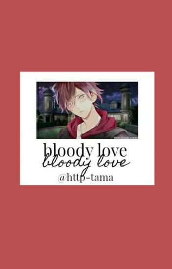 Bloody Love [Diabolik Lovers- Imaginas Y One-shot-]