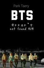 BTS Error 404 [Compled] by ParkTaery