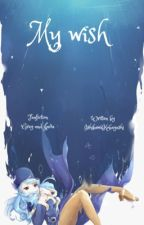 My wish • Gruvia [Volume 1] by IshikawaKobayashi