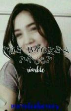 The Broken Trust | Riarkle by morotiabarnes