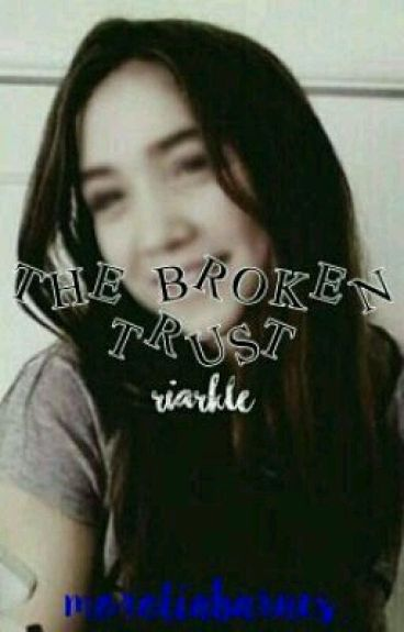 The Broken Trust | Riarkle