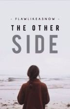 The Other Side  by ohmydummy
