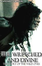 The Wretched and Divine {Black Veil Brides} by SlapYouIntoOblivion