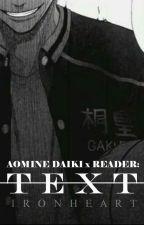 Text {Aomine Daiki x Reader} by holyhajime
