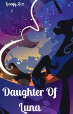 Daughter Of Luna by Googy_Six