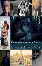 De mejor amigo a novio - Novelas de Justin Bieber Y Tu{Hot} by reds_rojas