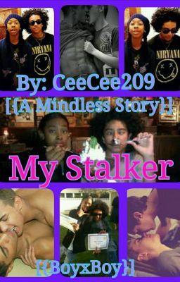 My Stalker [{A Mindless Story}] [{BoyxBoy}]