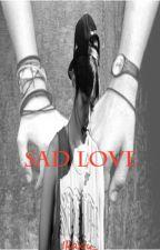 Sad LOVE [Byun Baekhyun ff] by ikaxiu