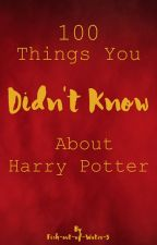 100 Things You Didn't Know About Harry Potter by Fish-out-of-Water-5