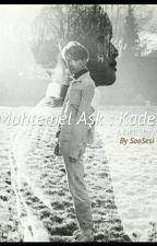 Muhtemel Aşk : Kader  by soosesi