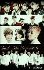 Dusk: The Immortals(Xiumin FanFic) by ShinJoongYoung