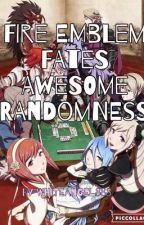 FIRE EMBLEM FATES AND AWAKENING RANDOMNESS BOOK OF AWESOMENESS by WhiteAngel888